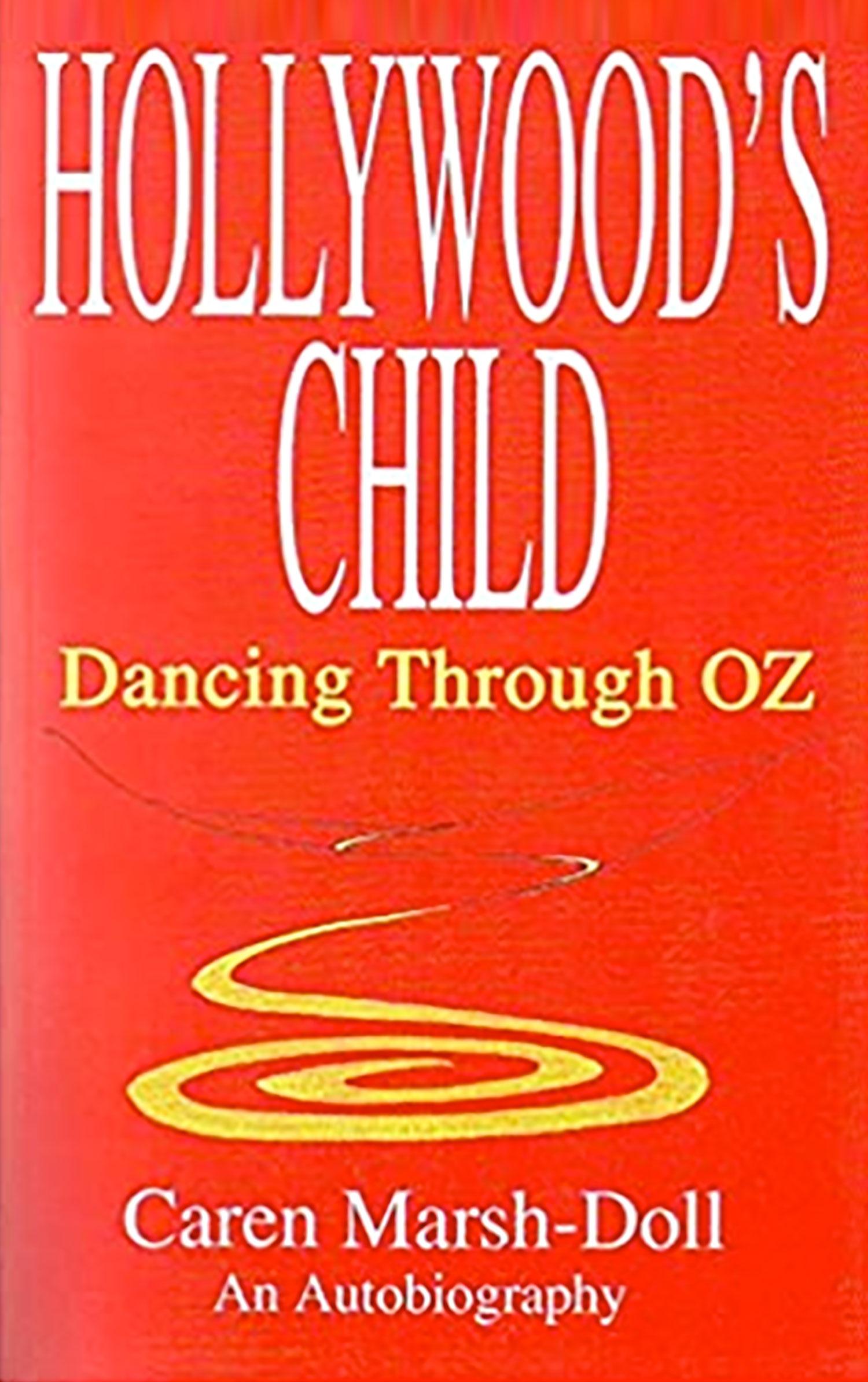 Hollywood's Child Dancing Through OZ